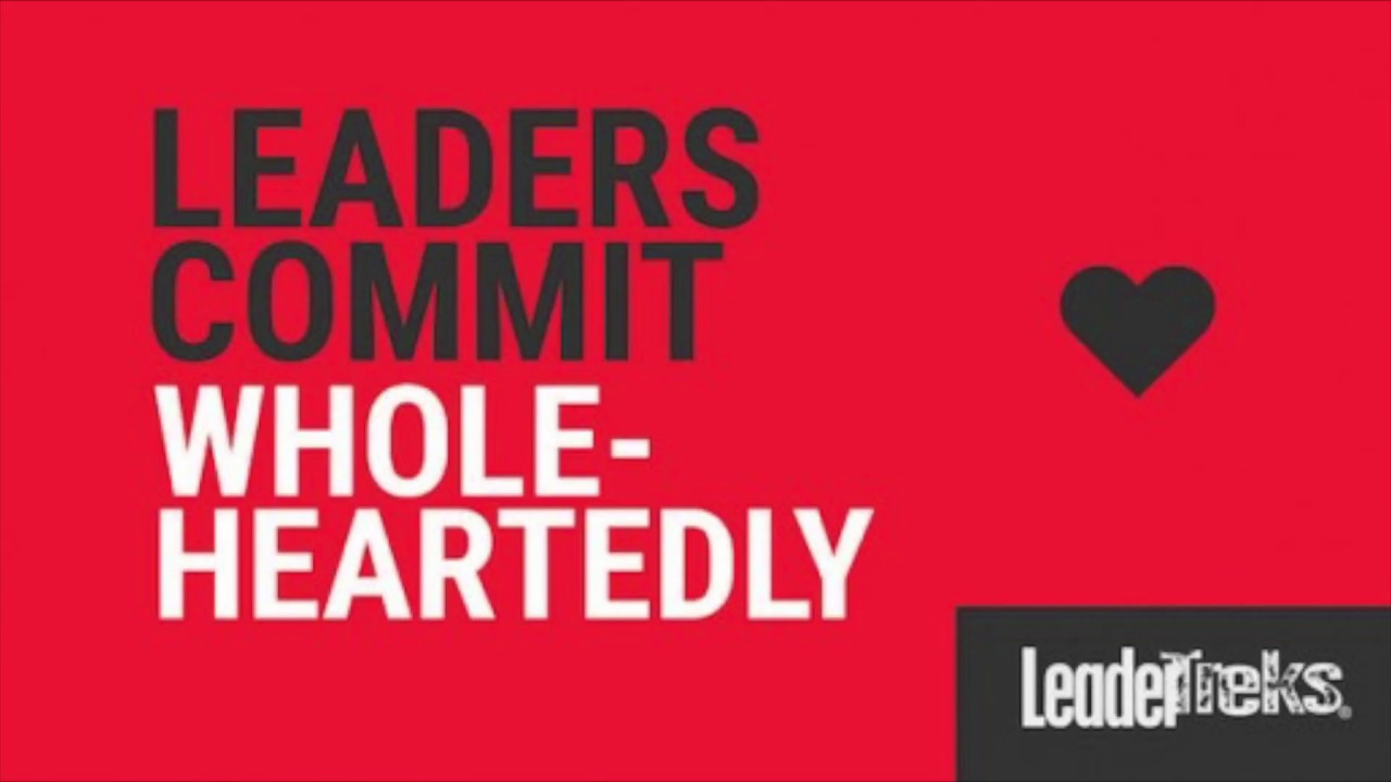 Leaders Commit Whole-Heartedly